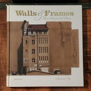 Walls & Frames: Fine Art From the Streets